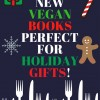 7 NEW Vegan BooksPERFECTforHoliday Gifts! Pinterest